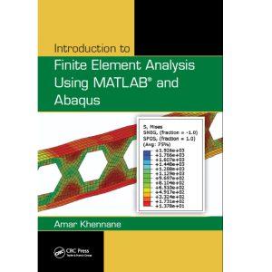 کتاب مقدماتی تحلیل المان محدود به وسیله نرم افزار آباکوس و متلب (finite-element-analysis-using-matlaband-abaqus)